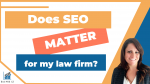 Does SEO Matter for my law firm?